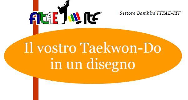 IL VOSTRO TAEKWON-DO<BR> IN UN DISEGNO<BR> 15/05/2020